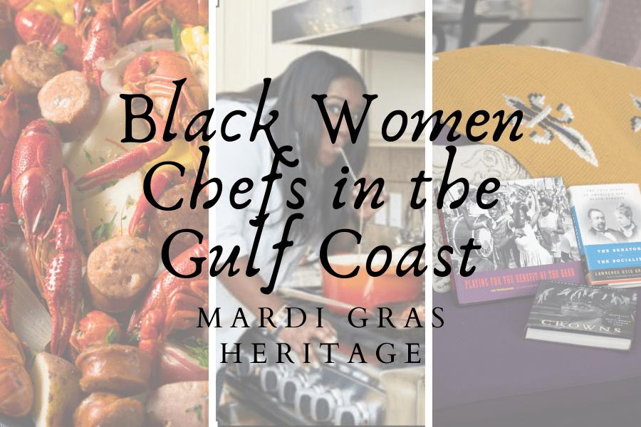 Mardi Gras Heritage: Black Women Chefs in the Gulf Coast